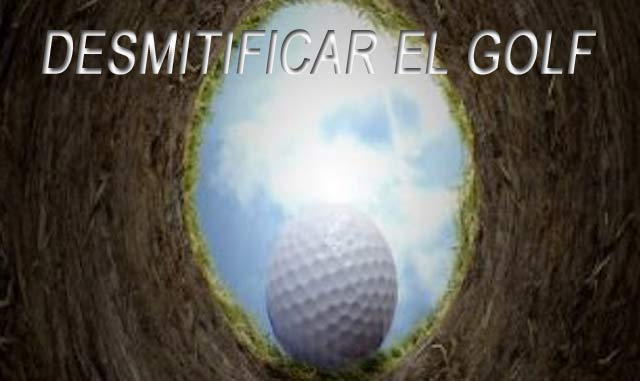 Desmitificar el Golf